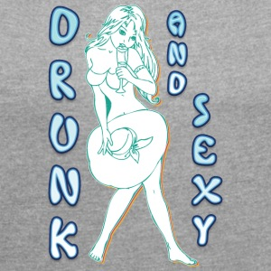 drunk and sexy girl with hat - Women's T-shirt with rolled up sleeves