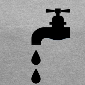 Dripping faucet for real plumber - Women's T-shirt with rolled up sleeves