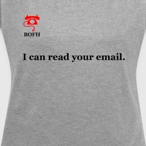 BOFH - Email. - Women's T-shirt with rolled up sleeves