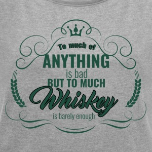 Whiskey - To much of Anything is bad ... - Women's T-shirt with rolled up sleeves