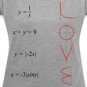 All you need is love math - Women's T-shirt with rolled up sleeves