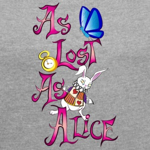 As lost as alice - Women's T-shirt with rolled up sleeves