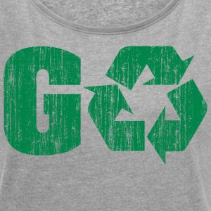 Earth Day Recycle Go Green - Women's T-shirt with rolled up sleeves