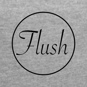 FLUSH Standard - Women's T-shirt with rolled up sleeves