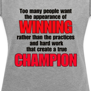 TRUE CHAMPION - Women's T-shirt with rolled up sleeves