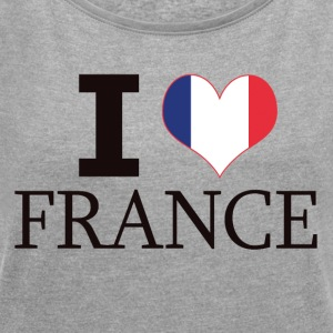 I LOVE FRANCE - Women's T-shirt with rolled up sleeves