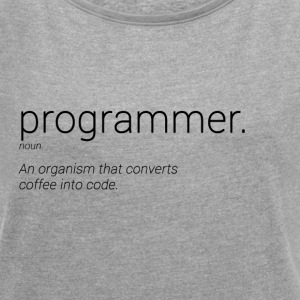 Programmer noun - Women's T-shirt with rolled up sleeves