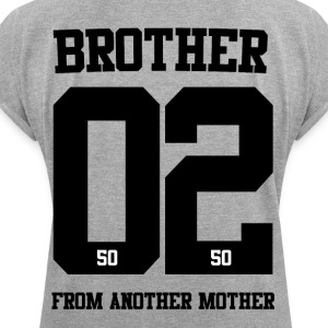 BROTHER FROM ANOTHER MOTHER 02 - Frauen T-Shirt mit gerollten Ärmeln