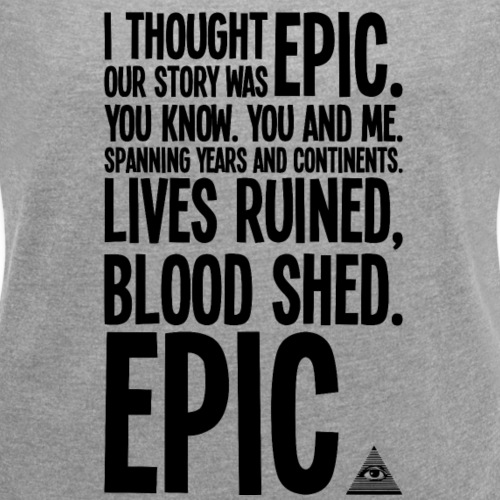 TV VM EPIC - Women's T-Shirt with rolled up sleeves