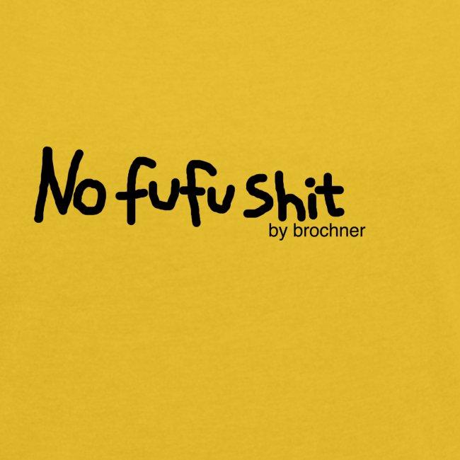 no fufu shit by brochner