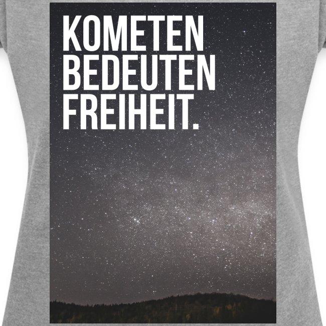 Kometen bedeuten Freiheit.