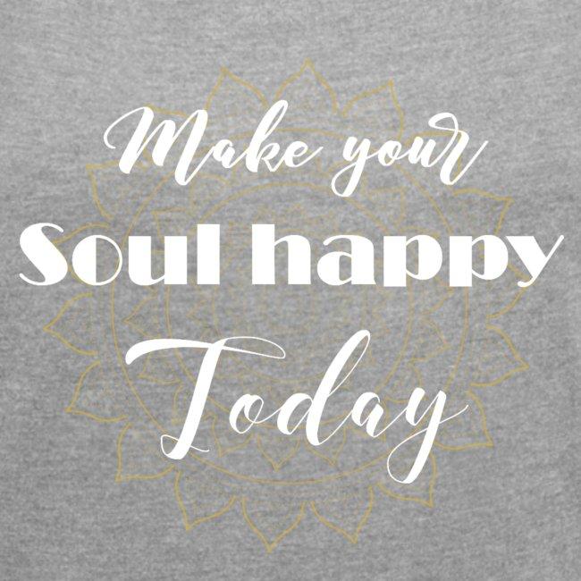 Make your soul happy today - white mandala