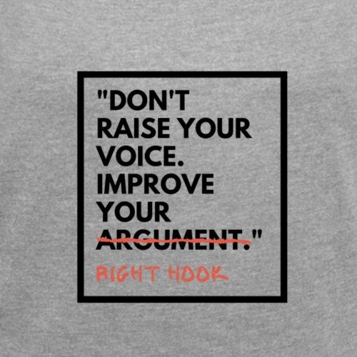 Sei nicht Laut - Frauen T-Shirt mit gerollten Ärmeln