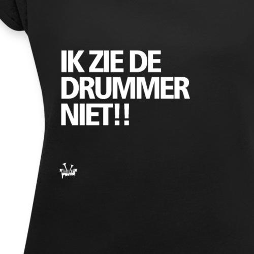 IKZIEDEDRUMMERNIET - Vrouwen T-shirt met opgerolde mouwen