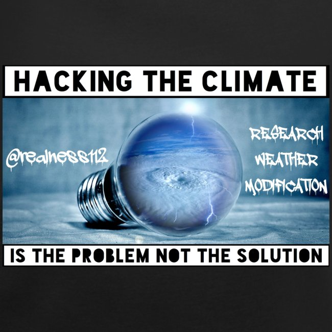 Hacking The Climate! Truth T-Shirts! #Climate #SRM