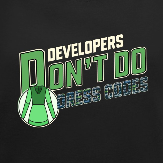 Developers don't do dress codes