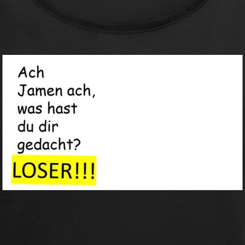 Jamen du bist einfach ein Loser - Frauen T-Shirt mit gerollten Ärmeln