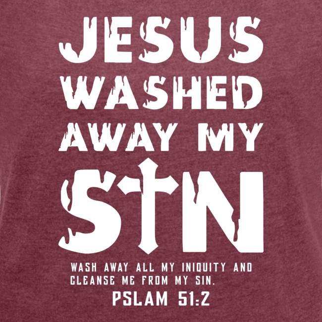 Jesus washed away my Sin - Psalm 51:2