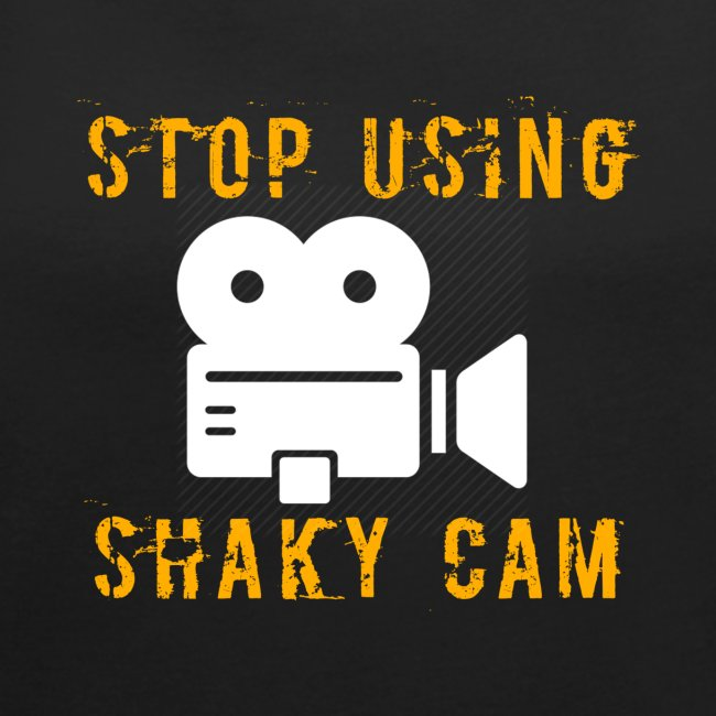 Stop Using Shaky Cam