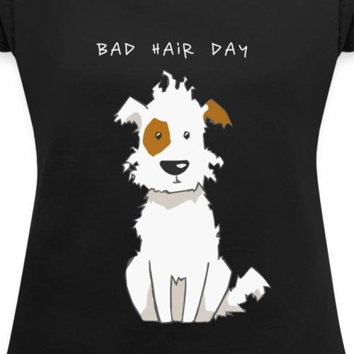 Badhairday - Frauen T-Shirt mit gerollten Ärmeln