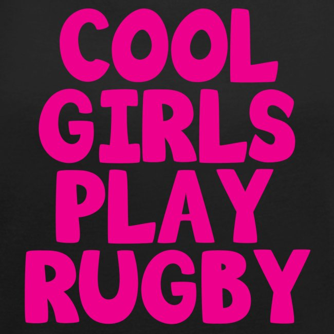 Cool Girls Play Rugby