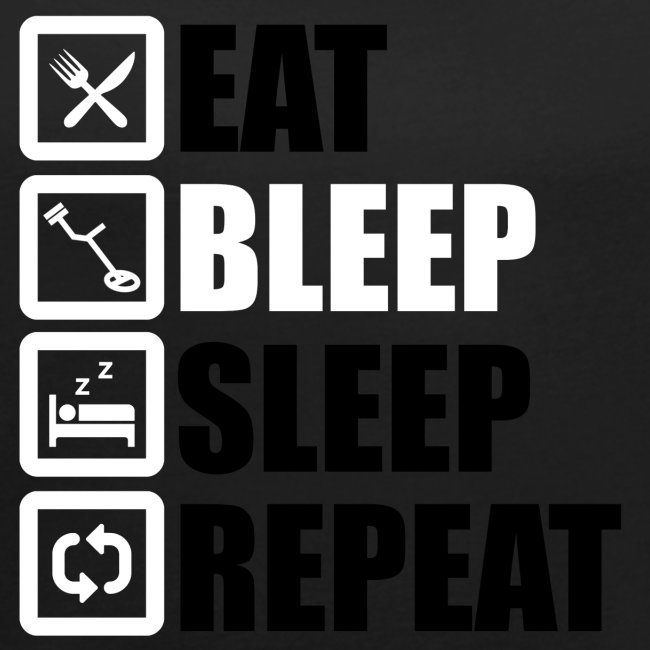 EAT BLEEP SLEEP REPEAT