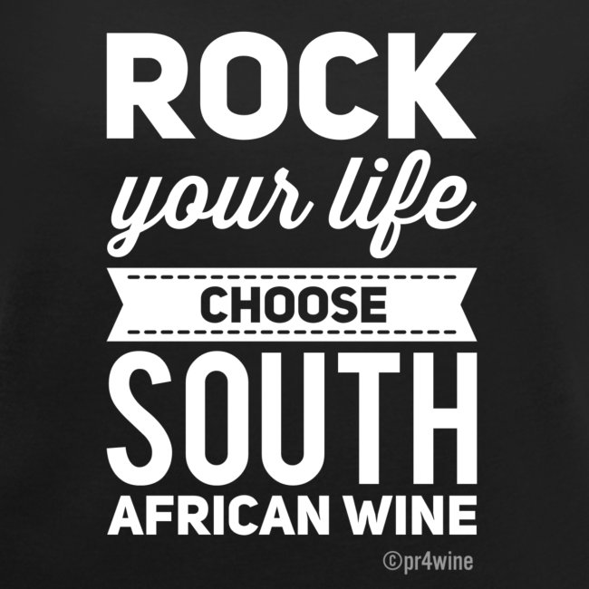 Rock your life choose South African wine
