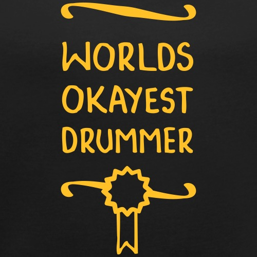 World's Okayest Drummer - Women's T-Shirt with rolled up sleeves