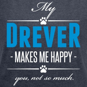 My Drever makes me happy - Women's T-shirt with rolled up sleeves
