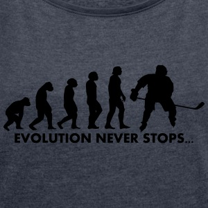 Evolution never stops - Women's T-shirt with rolled up sleeves