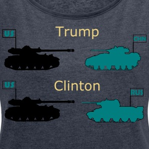 Trump or Clinton - Women's T-shirt with rolled up sleeves