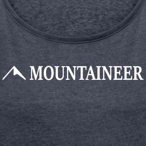 mountaineer - Women's T-shirt with rolled up sleeves