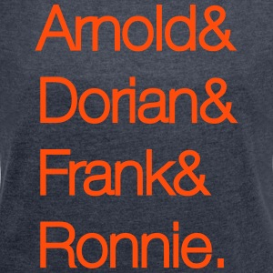 arnold dorian frank ronnie - Women's T-shirt with rolled up sleeves