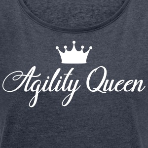 AGILITY QUEEN - Women's T-shirt with rolled up sleeves