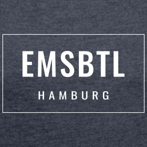 Eimsbüttel - EMSBTL Hamburg within the framework - Women's T-shirt with rolled up sleeves