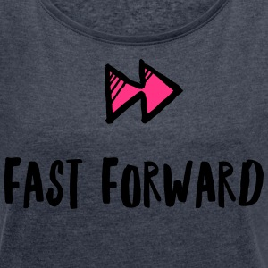 Fast Forward - Women's T-shirt with rolled up sleeves