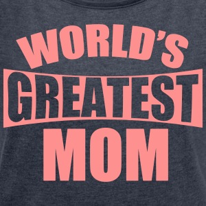 World's Best Mother - Women's T-shirt with rolled up sleeves