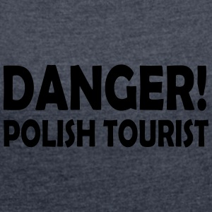 polish tourist - Women's T-shirt with rolled up sleeves