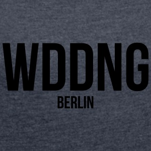 WEDDING BERLIN - Women's T-shirt with rolled up sleeves