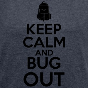 Keep Calm og Bug Out - Dame T-shirt med rulleærmer