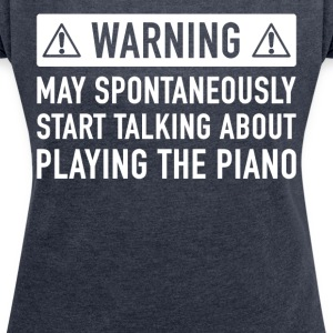 Funny Pianist Gift Ideas - Women's T-shirt with rolled up sleeves