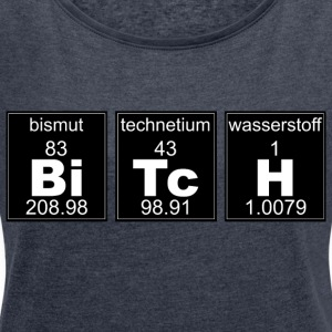 Chemistry BiTcH - Women's T-shirt with rolled up sleeves