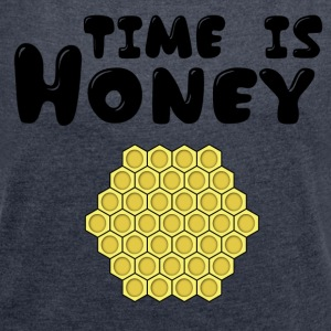 ++Time is Honey++ - Frauen T-Shirt mit gerollten Ärmeln