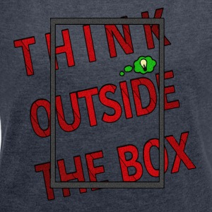 Think outside the box - Women's T-shirt with rolled up sleeves