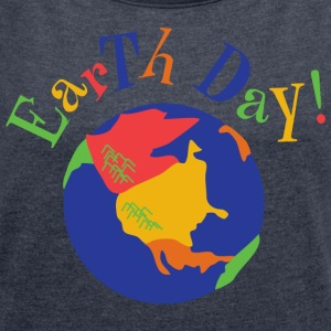 Earth Day - Women's T-shirt with rolled up sleeves
