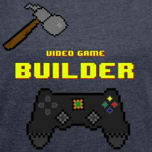 Video Game Builder! - T-skjorte med rulleermer for kvinner