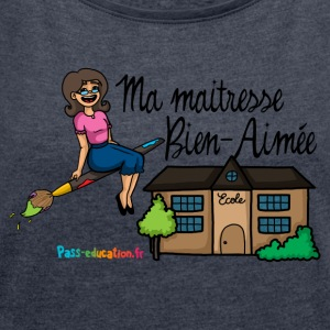 My beloved mistress (senior) - Women's T-shirt with rolled up sleeves