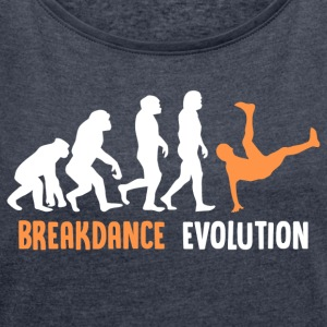 ++ ++ Breakdance Evolution - Women's T-shirt with rolled up sleeves