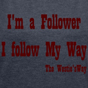 I follow My Way Brown - Women's T-shirt with rolled up sleeves