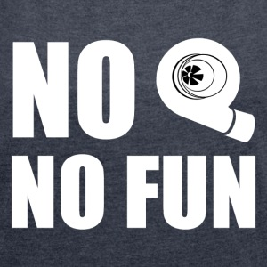 No turbo no fun - Women's T-shirt with rolled up sleeves